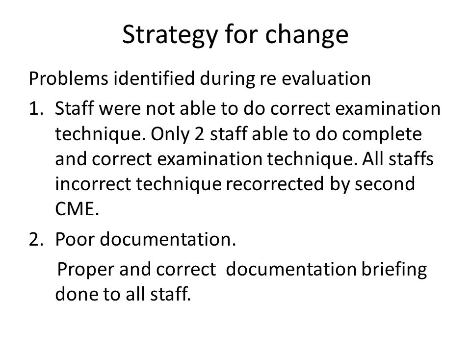 Strategy for change Problems identified during re evaluation