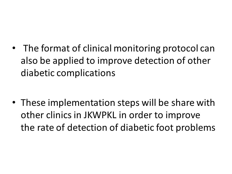 The format of clinical monitoring protocol can also be applied to improve detection of other diabetic complications