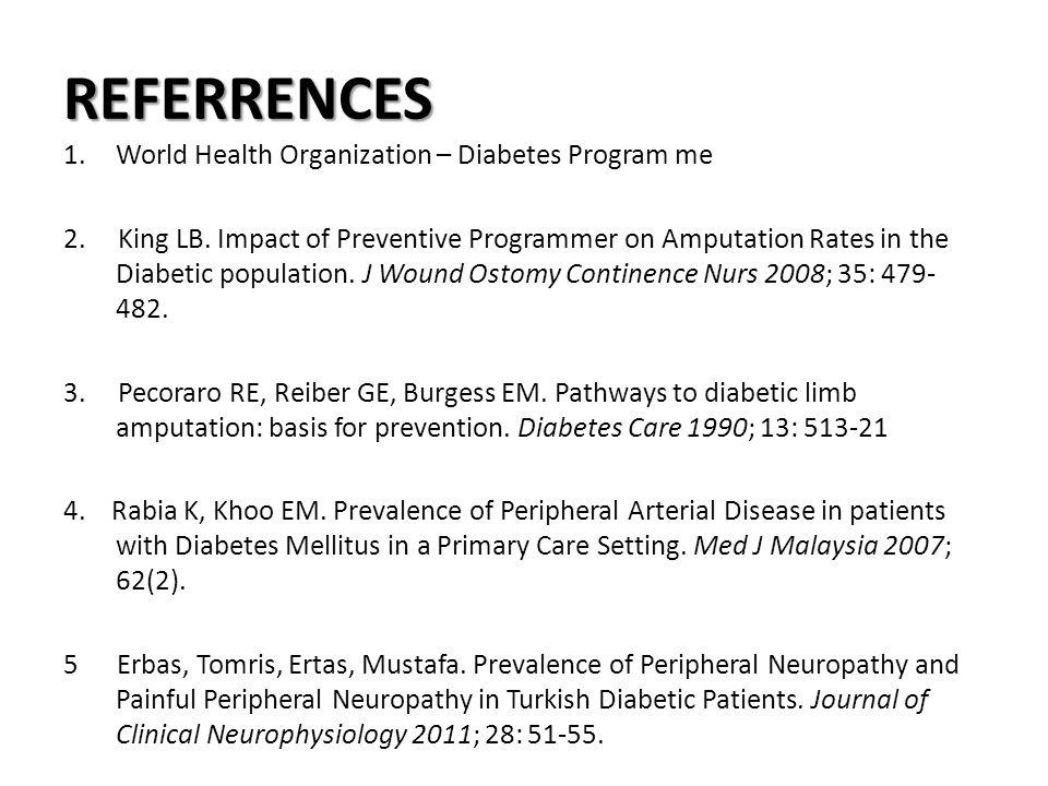 REFERRENCES World Health Organization – Diabetes Program me