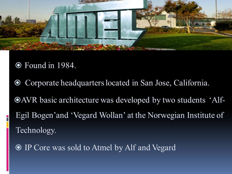 Found in 1984.Corporate headquarters located in San Jose, California.