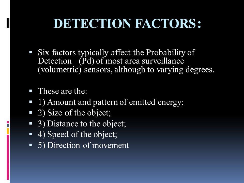 DETECTION FACTORS: