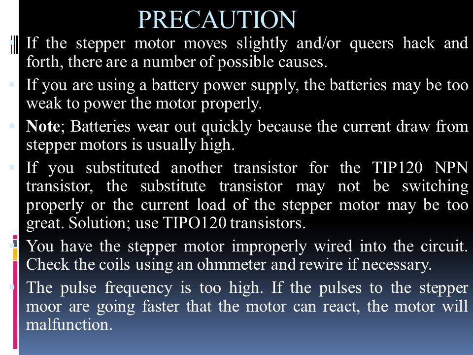 PRECAUTIONIf the stepper motor moves slightly and/or queers hack and forth, there are a number of possible causes.