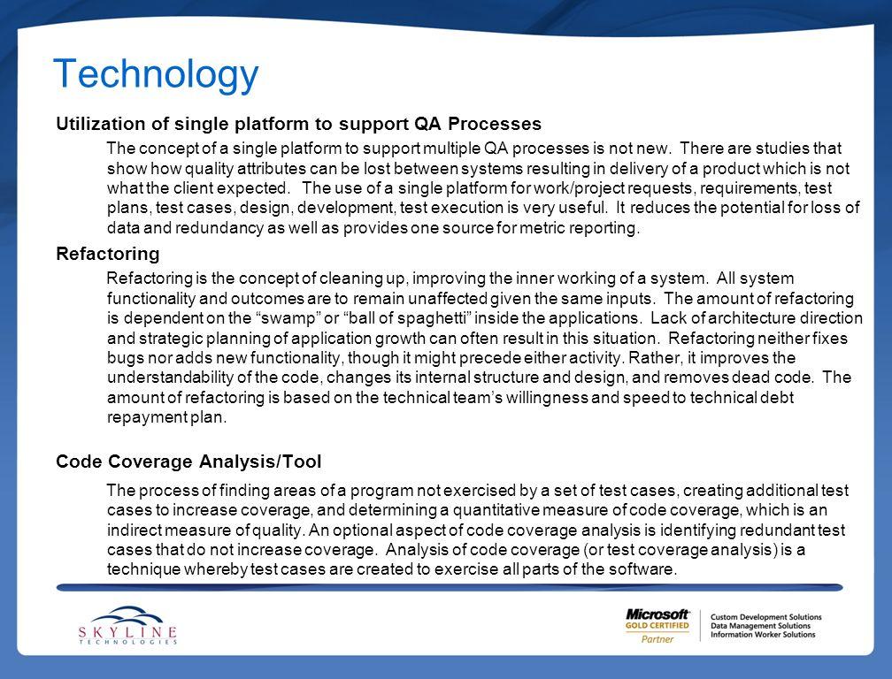 Technology Utilization of single platform to support QA Processes