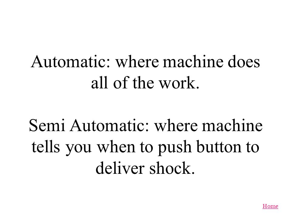 Automatic: where machine does all of the work