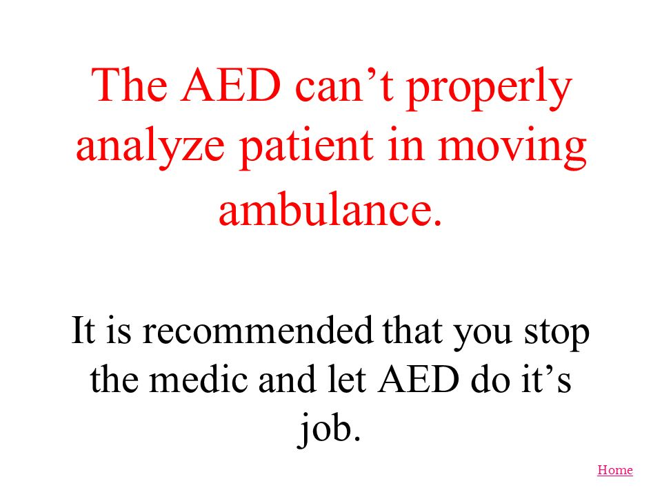 The AED can't properly analyze patient in moving ambulance