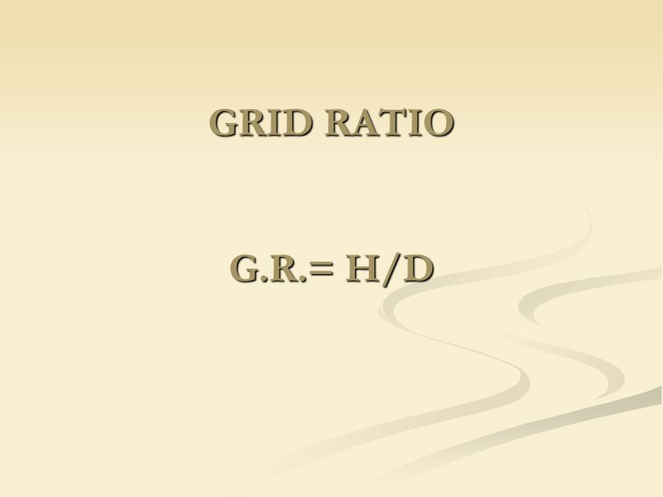 GRID RATIO G.R.= H/D