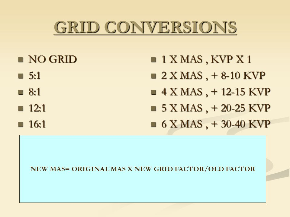 NEW MAS= ORIGINAL MAS X NEW GRID FACTOR/OLD FACTOR