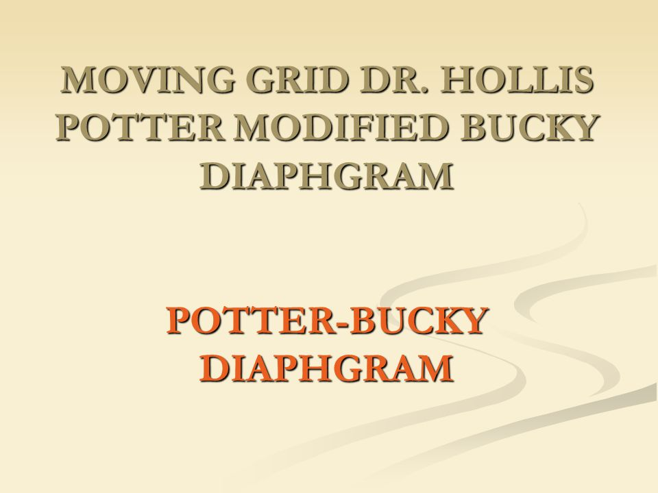 MOVING GRID DR. HOLLIS POTTER MODIFIED BUCKY DIAPHGRAM POTTER-BUCKY DIAPHGRAM