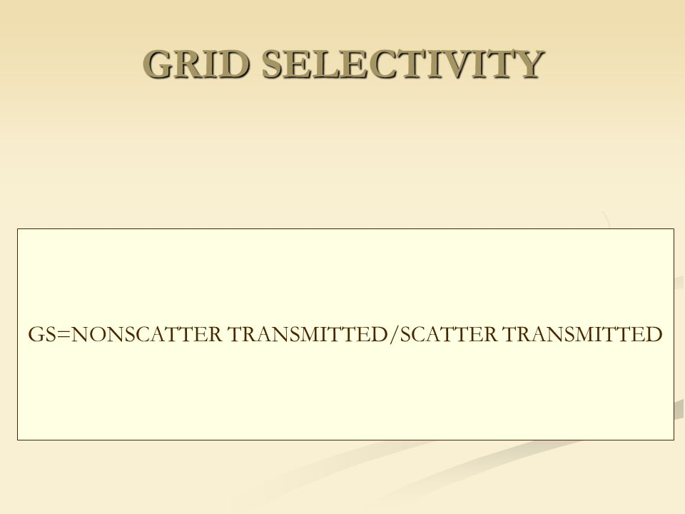 GS=NONSCATTER TRANSMITTED/SCATTER TRANSMITTED