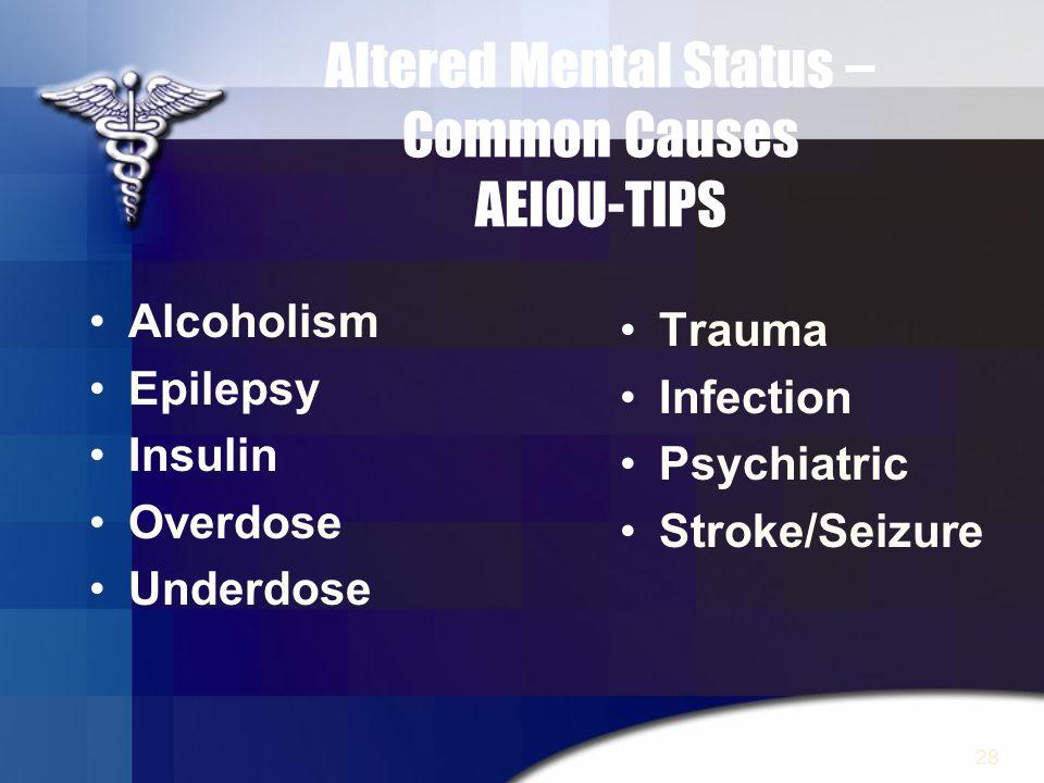 Altered Mental Status – Common Causes AEIOU-TIPS