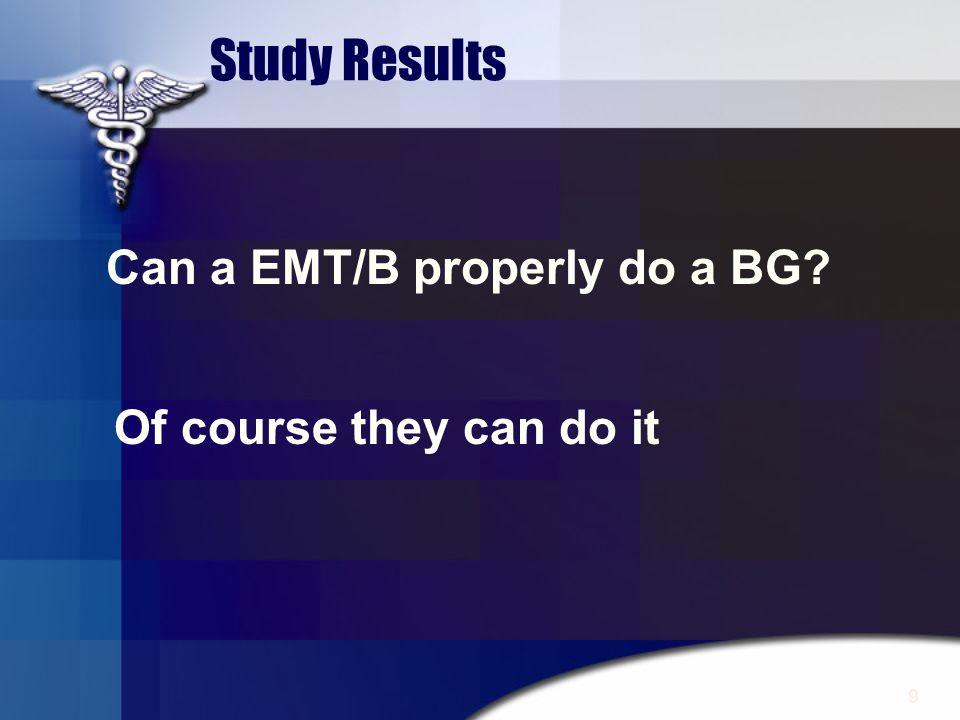Can a EMT/B properly do a BG