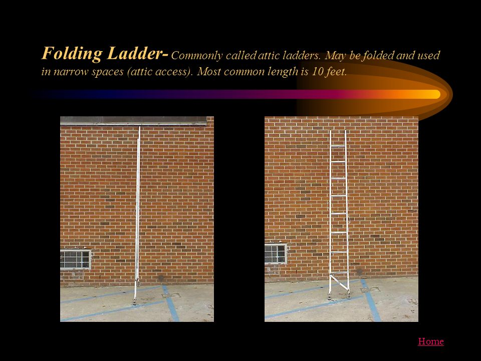 Folding Ladder- Commonly called attic ladders