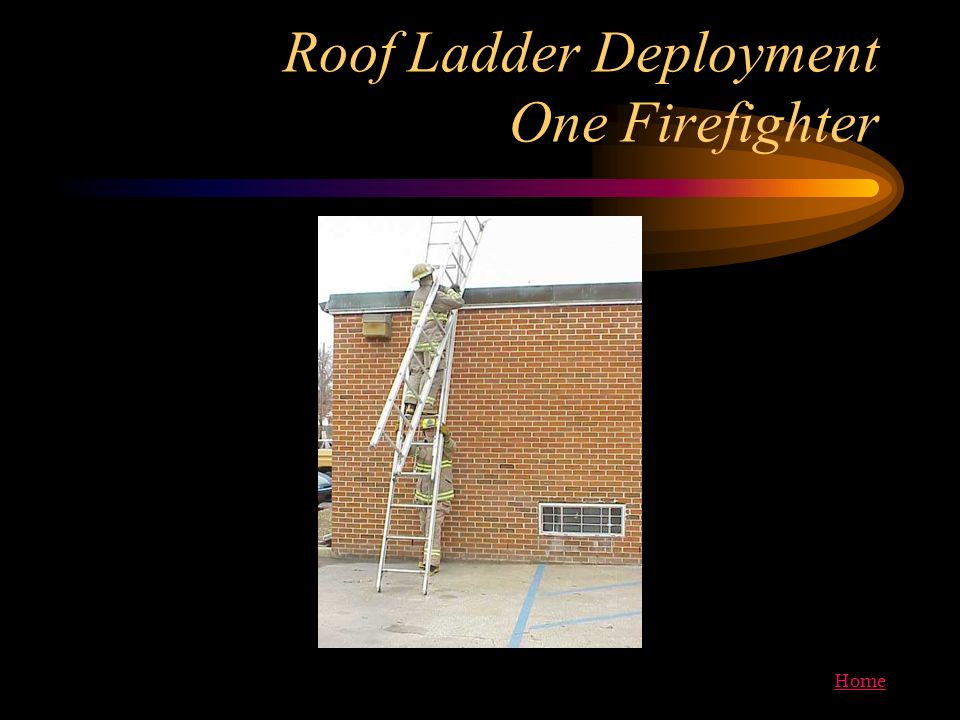 Roof Ladder Deployment One Firefighter