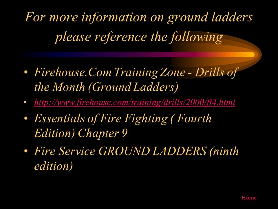 For more information on ground ladders please reference the following