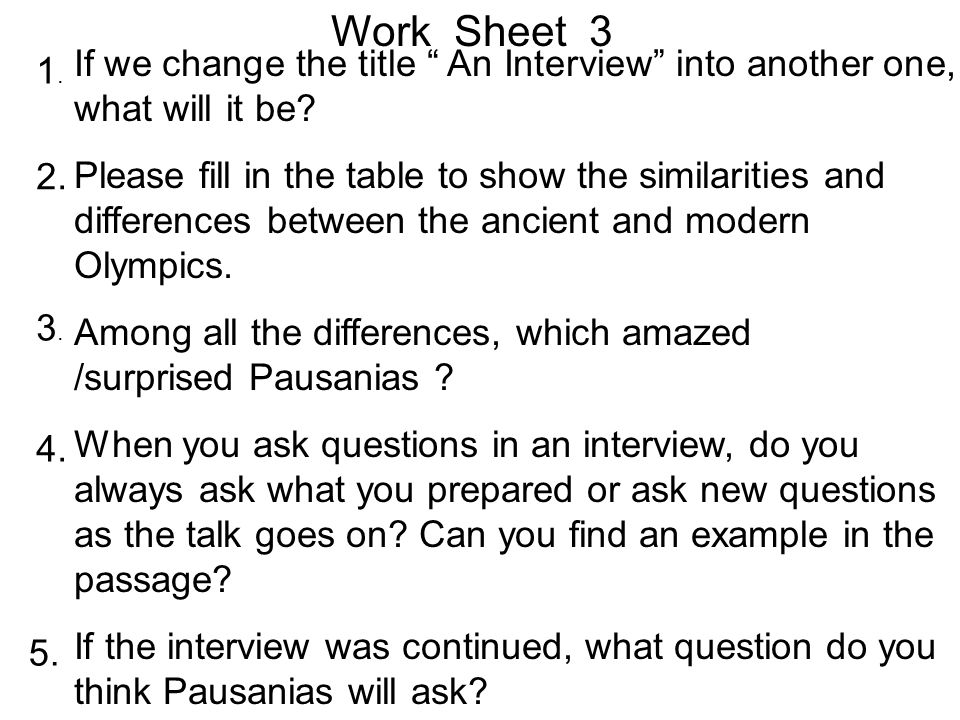 Work Sheet 3 If we change the title An Interview into another one, what will it be