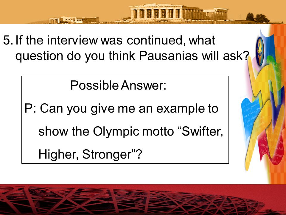 P: Can you give me an example to show the Olympic motto Swifter,