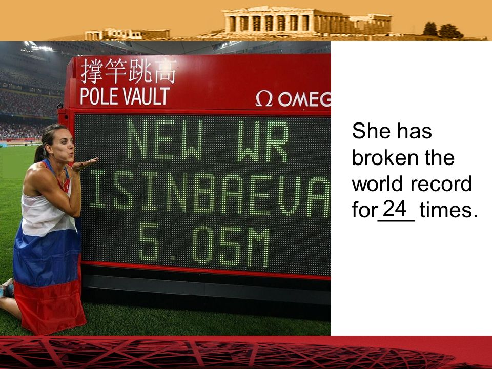 She has broken the world record for___ times.