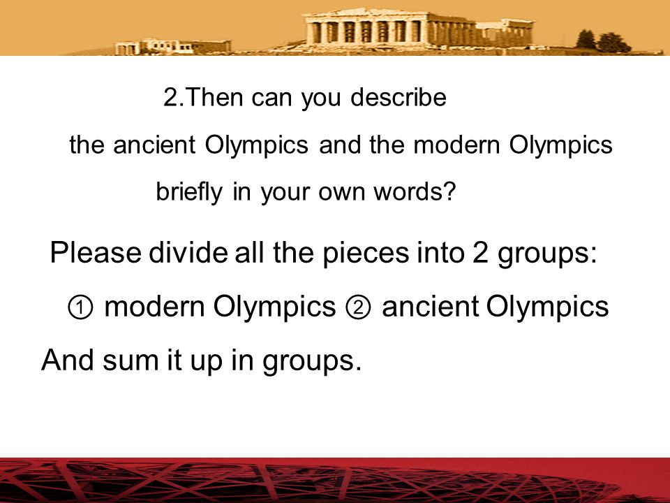 Please divide all the pieces into 2 groups: