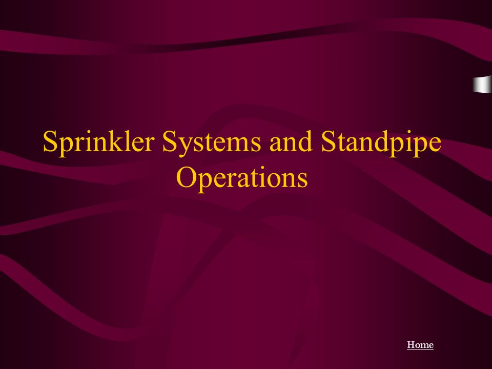 Sprinkler Systems and Standpipe Operations