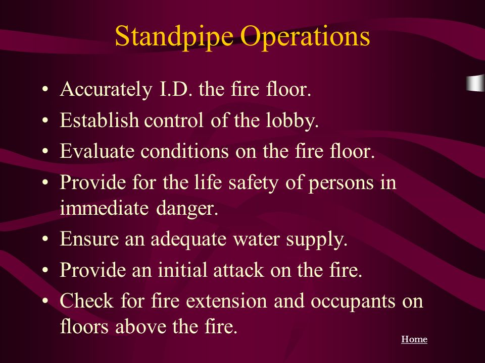 Standpipe Operations Accurately I.D. the fire floor.