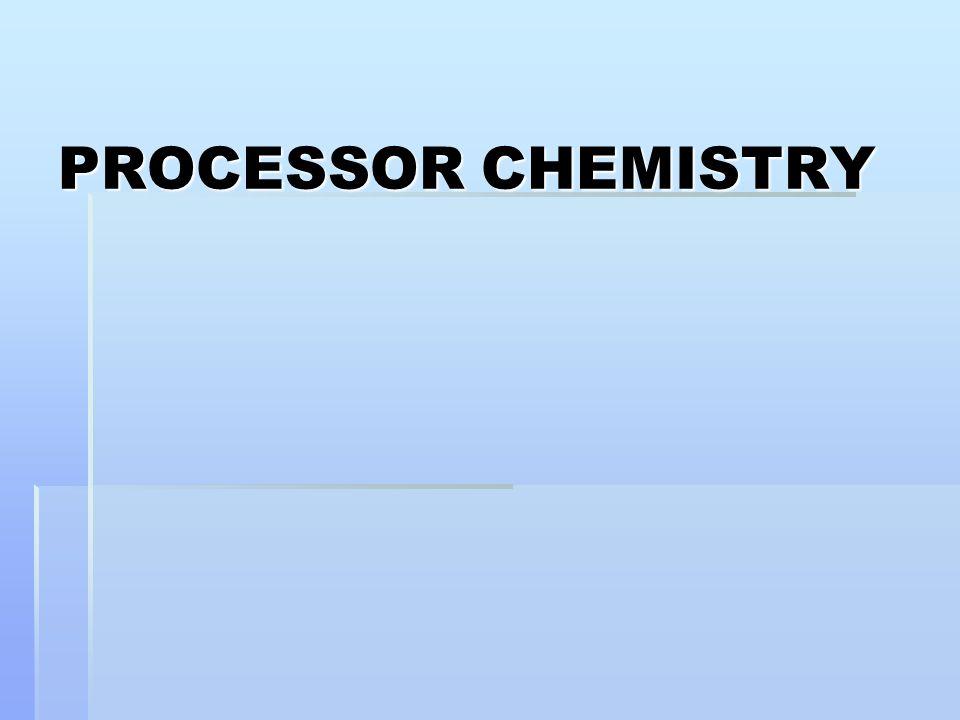 PROCESSOR CHEMISTRY