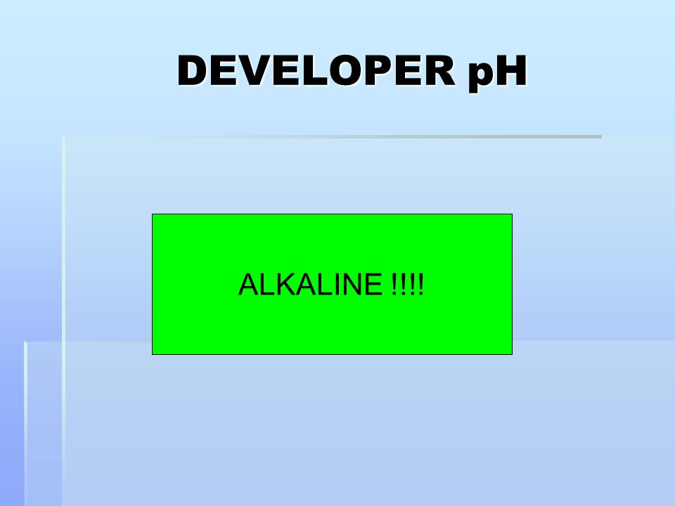 DEVELOPER pH ALKALINE !!!!