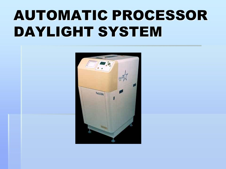 AUTOMATIC PROCESSOR DAYLIGHT SYSTEM