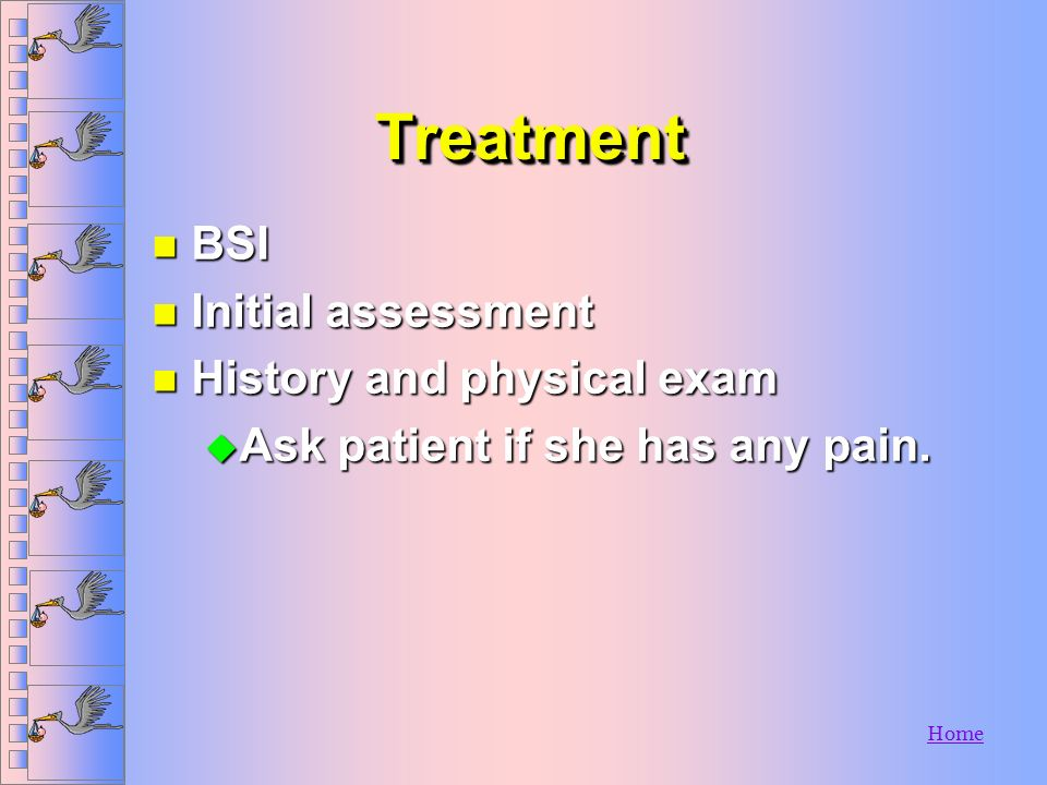 Treatment BSI Initial assessment History and physical exam