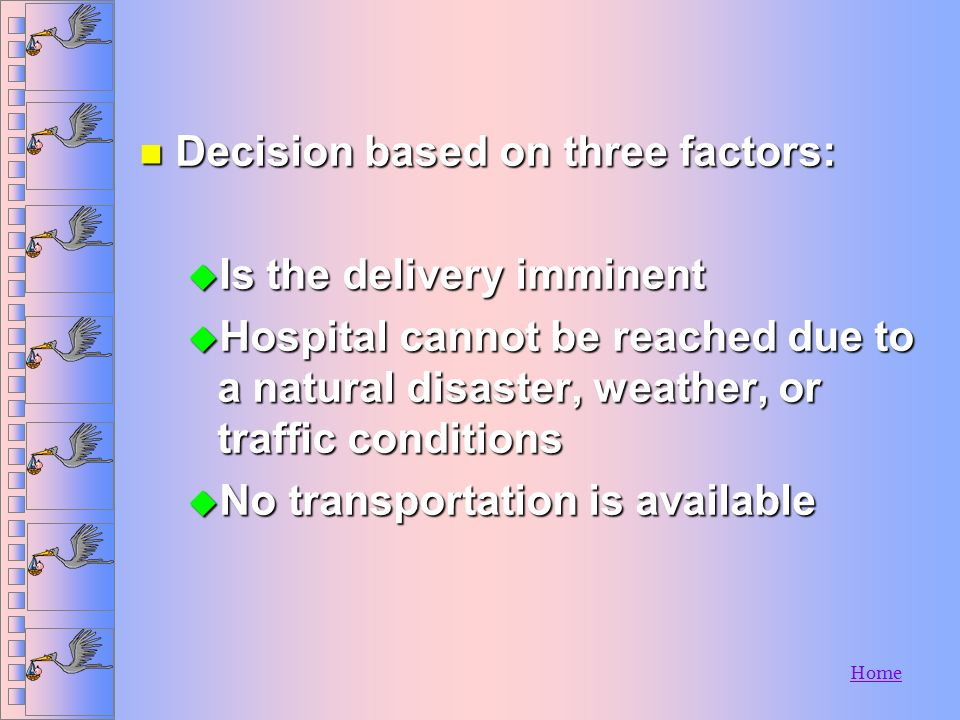 Decision based on three factors: