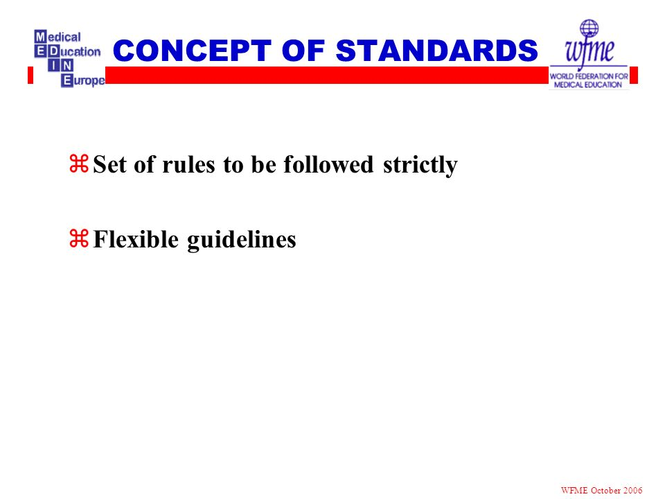 CONCEPT OF STANDARDS Set of rules to be followed strictly