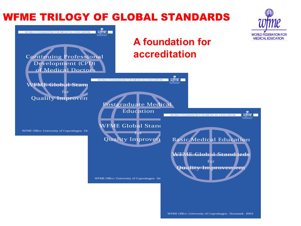 WFME TRILOGY OF GLOBAL STANDARDS