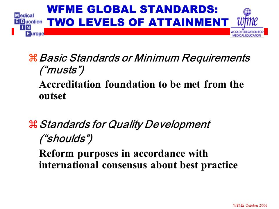 WFME GLOBAL STANDARDS: TWO LEVELS OF ATTAINMENT