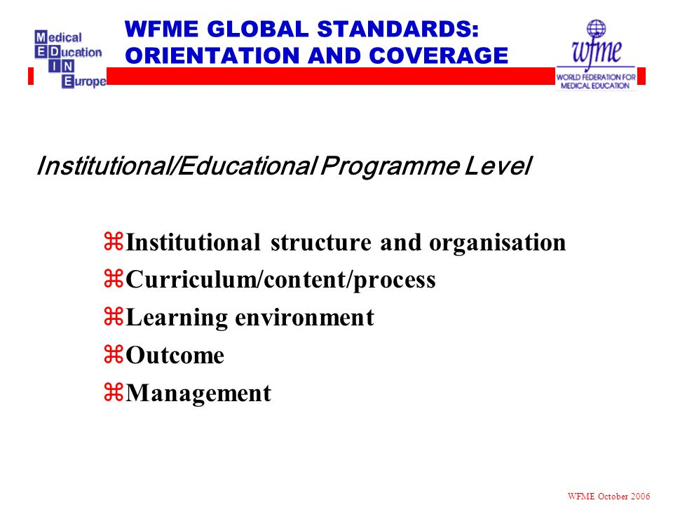 WFME GLOBAL STANDARDS: ORIENTATION AND COVERAGE