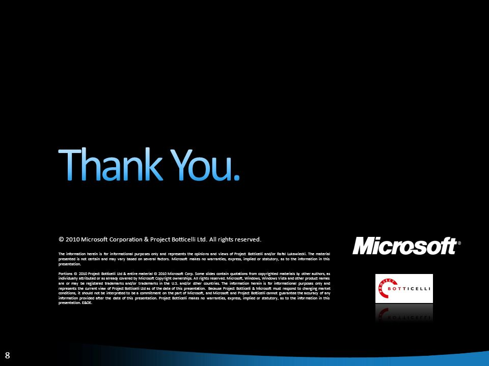 Thank You. © 2010 Microsoft Corporation & Project Botticelli Ltd. All rights reserved.