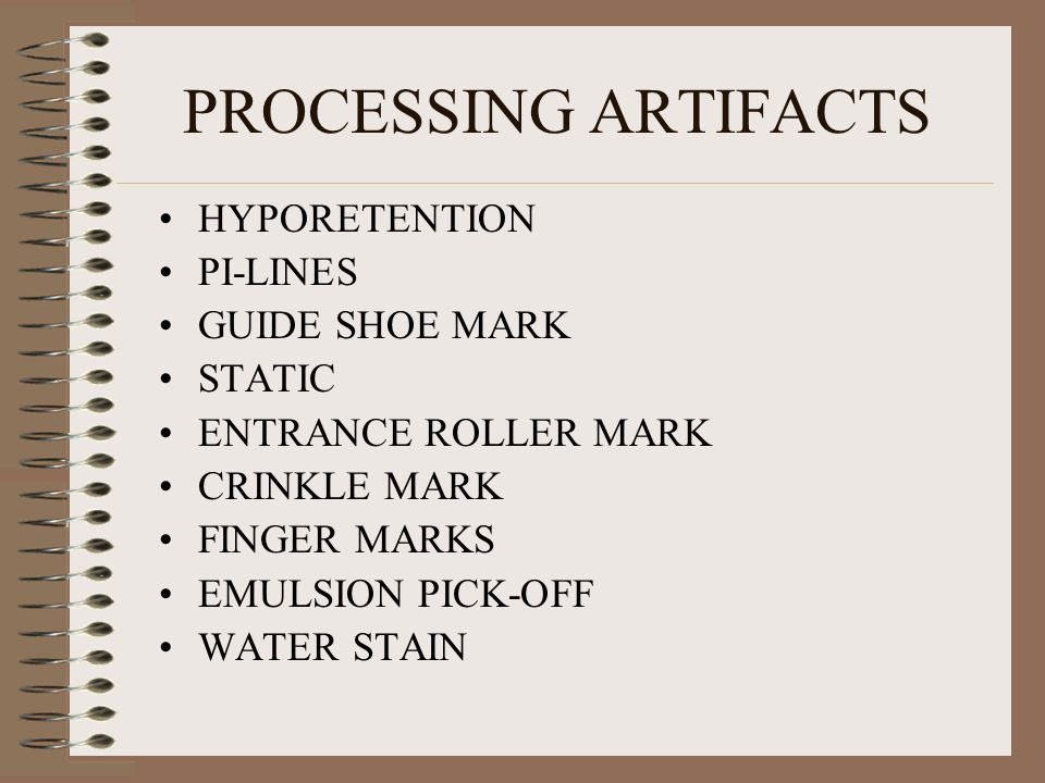 PROCESSING ARTIFACTS HYPORETENTION PI-LINES GUIDE SHOE MARK STATIC