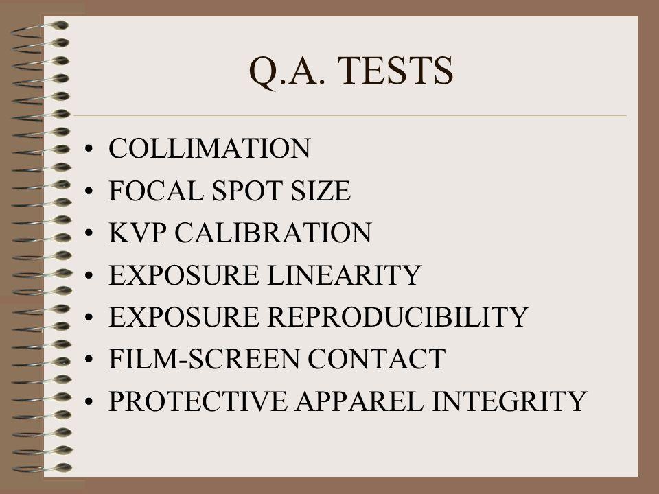 Q.A. TESTS COLLIMATION FOCAL SPOT SIZE KVP CALIBRATION