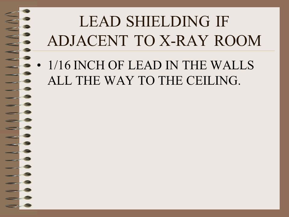 LEAD SHIELDING IF ADJACENT TO X-RAY ROOM