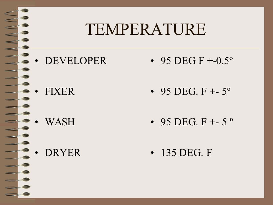 TEMPERATURE DEVELOPER FIXER WASH DRYER 95 DEG F +-0.5º 95 DEG. F +- 5º