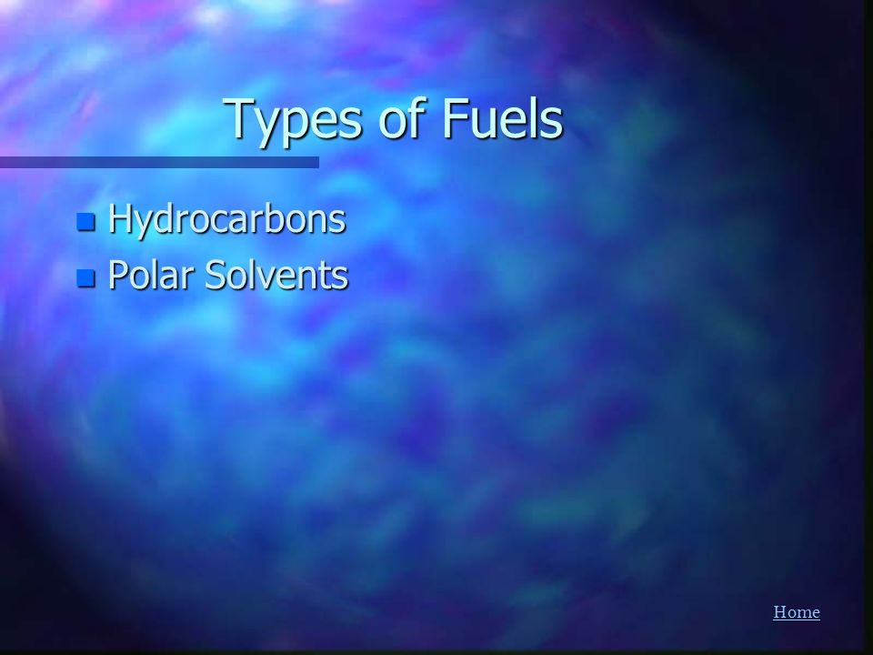 Types of Fuels Hydrocarbons Polar Solvents
