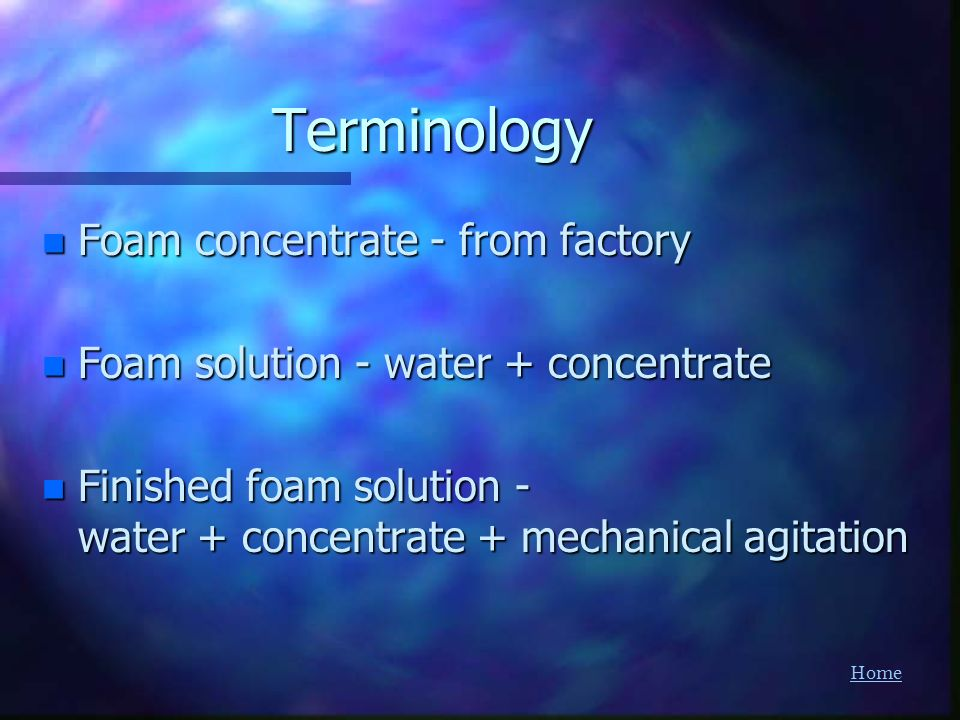 Terminology Foam concentrate - from factory