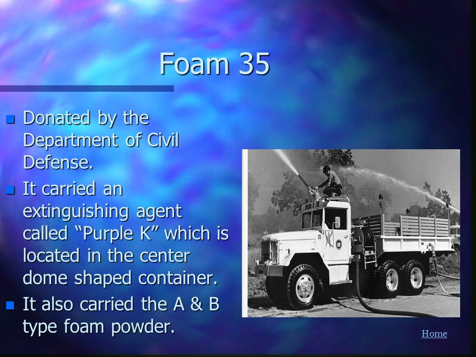 Foam 35 Donated by the Department of Civil Defense.