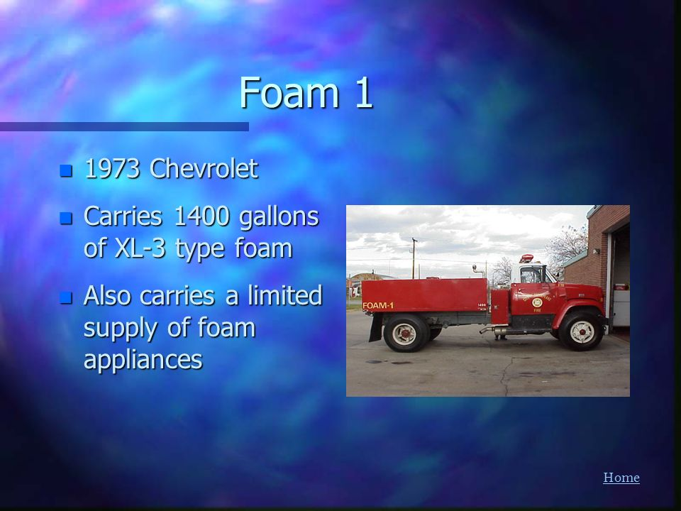 Foam Chevrolet Carries 1400 gallons of XL-3 type foam
