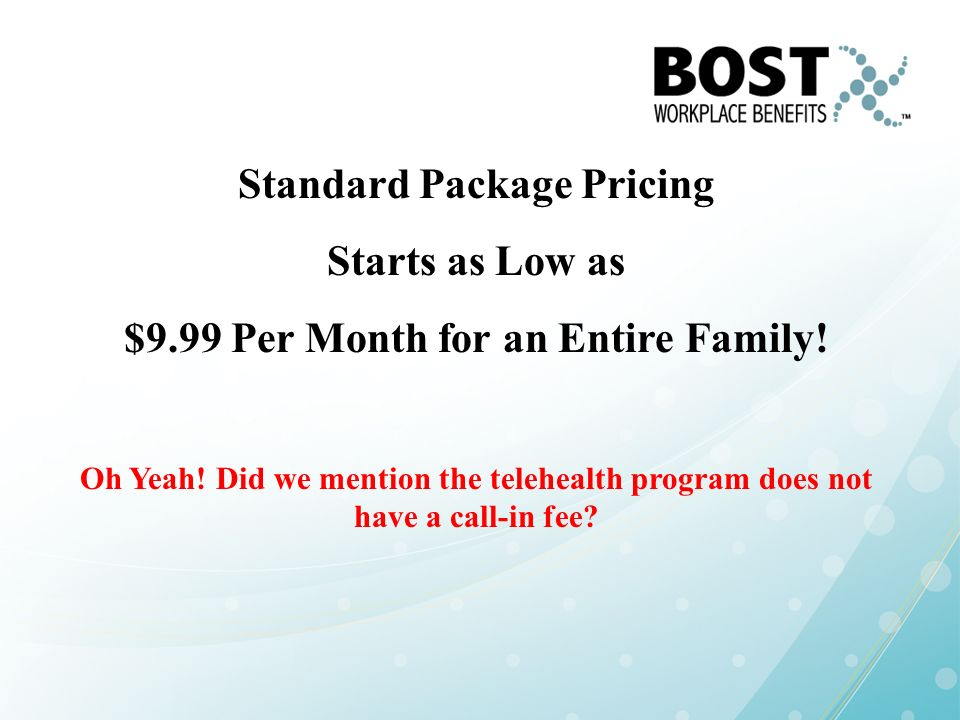 Standard Package Pricing $9.99 Per Month for an Entire Family!