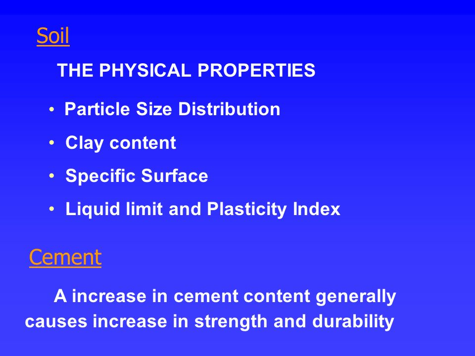 Soil THE PHYSICAL PROPERTIES. Particle Size Distribution. Clay content. Specific Surface. Liquid limit and Plasticity Index.