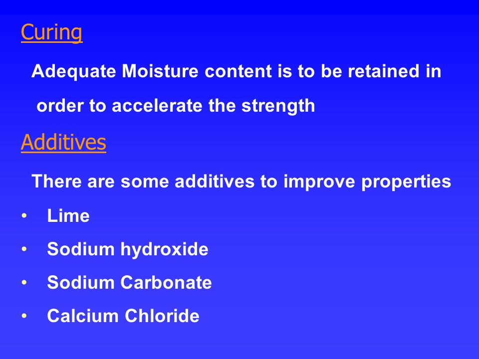 Adequate Moisture content is to be retained in