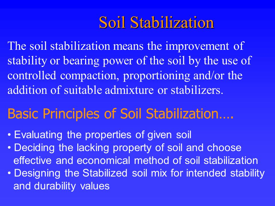 Soil Stabilization Basic Principles of Soil Stabilization….