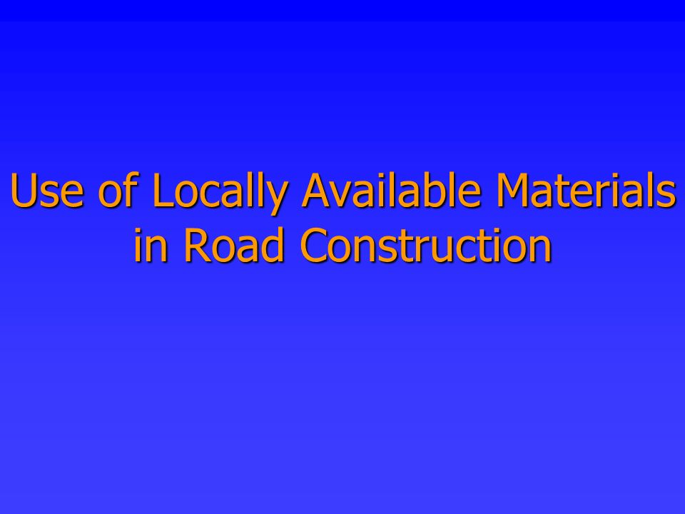 Use of Locally Available Materials in Road Construction