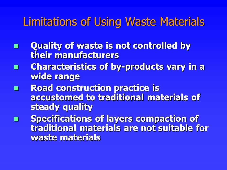 Limitations of Using Waste Materials