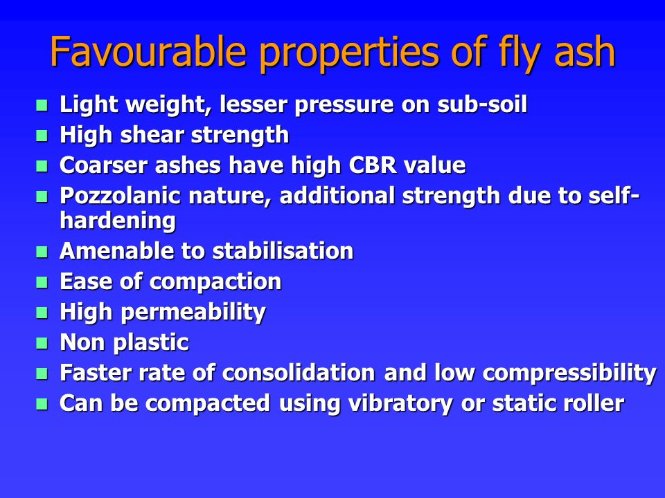 Favourable properties of fly ash