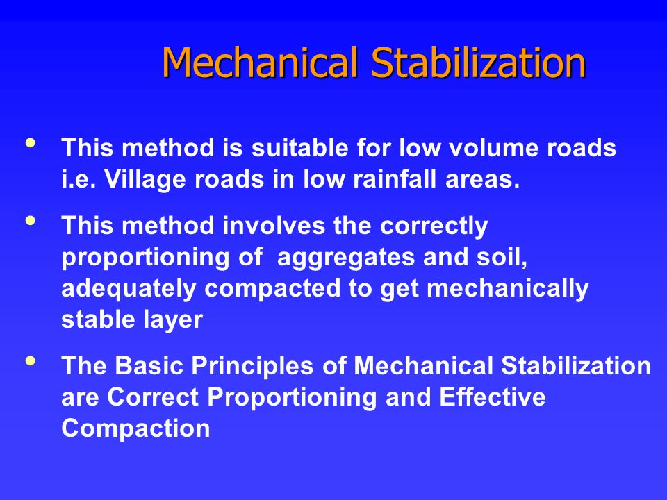 Mechanical Stabilization